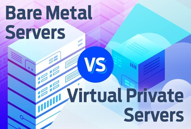 Bare Metal Servers vs Virtual Private Servers